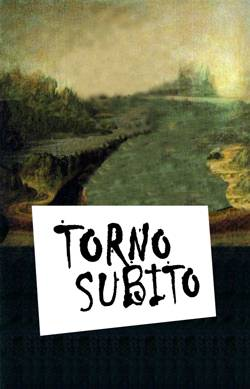 Torno subito - I will return in a few minutes